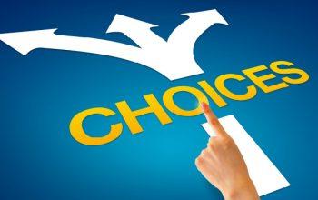 Choices, What Choices?